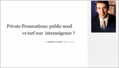 Private Prosecutions: public need vs turf war intransigence?