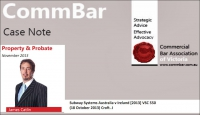 November 2103 CommBar newsletter – VCAT jurisdiction extends to franchisesNovember 2013 re Subway Systems Australia v Ireland [2013] VSC 550 (Croft J.)
